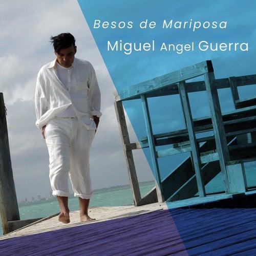 Besos de Mariposa by Miguel Angel Guerra