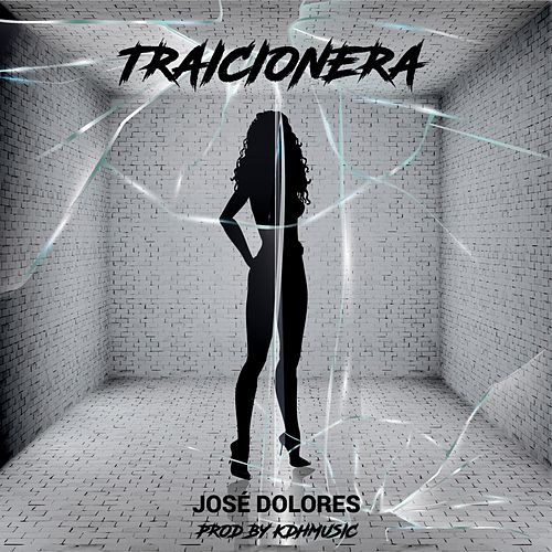 Traicionera by José Dolores