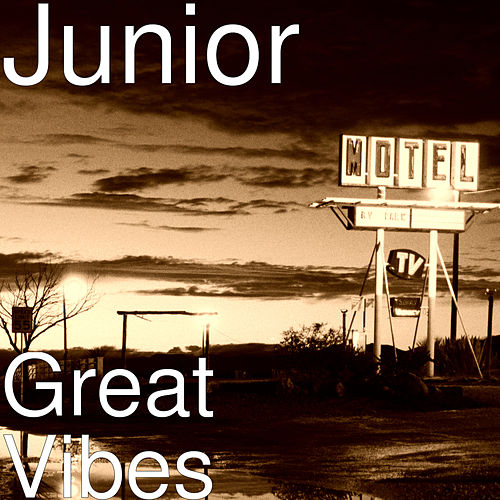 Great Vibes by Junior