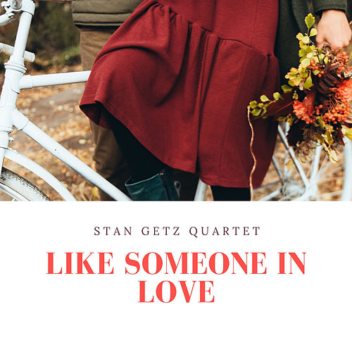 Like Someone in Love von Stan Getz