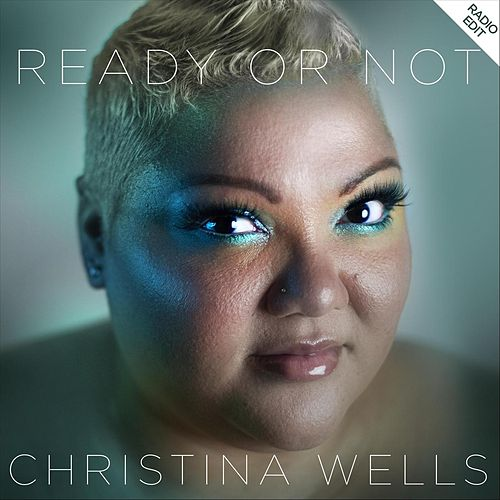 Ready or Not (Radio Edit) von Christina Wells