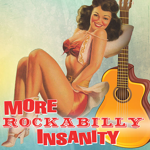 More Rockabilly Insanity by Various Artists
