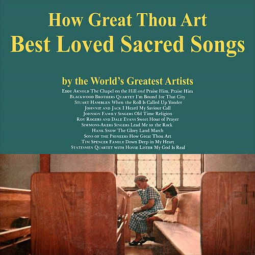 How Great Thou Art :: The Best Loved Sacred Songs by Various Artists