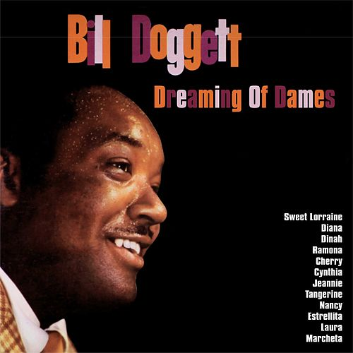 Dreaming Of Dames::The Magic Organ Of Bill Doggett von Bill Doggett