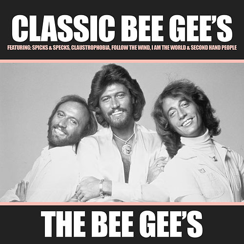 Classic Bee Gee's by Bee Gees