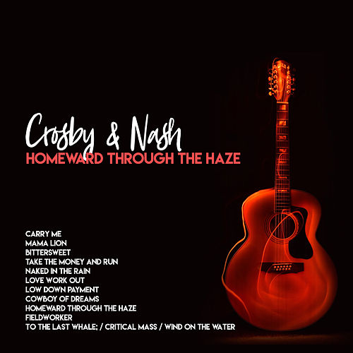 Homeward Through The Haze de Crosby & Nash