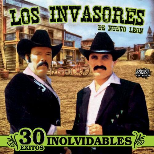 30 Exitos Inolvidables de Los Invasores De Nuevo Leon
