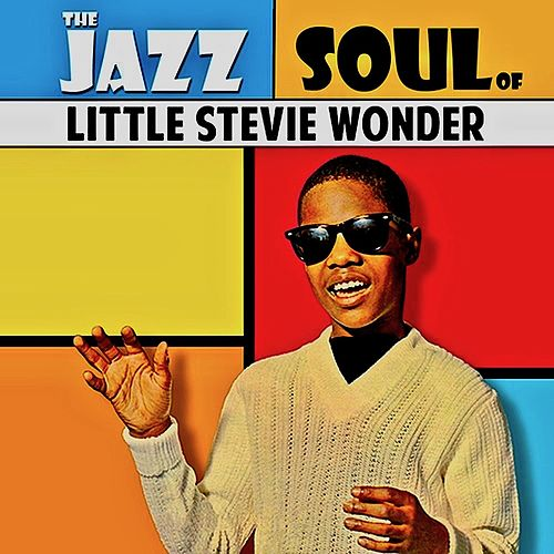 The Jazz Soul Of Little Stevie! (Remastered) von Stevie Wonder
