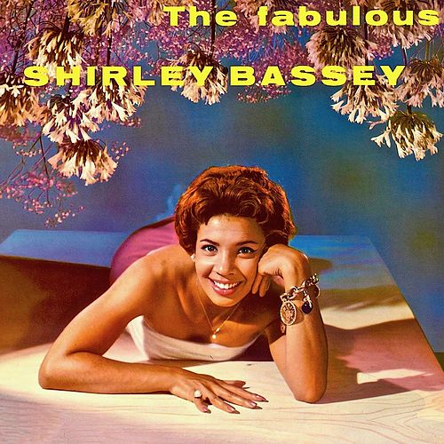 The Fabulous Shirley Bassey! (Remastered) by Shirley Bassey