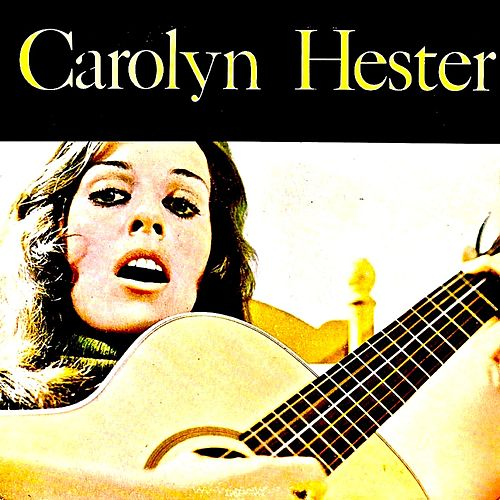 Carolyn Hester 1959 (Remastered) by Carolyn Hester