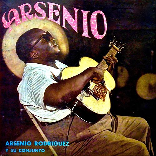 Arsenio (Remastered) de Arsenio Rodriguez
