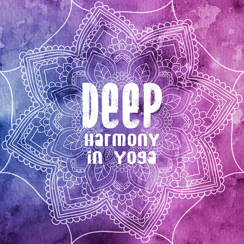 Deep Harmony in Yoga: Meditation Music Zone, Inner Focus, Stress Relief, Music for Mind, Relaxing Yoga, Spiritual Music to Rest de Meditación Música Ambiente