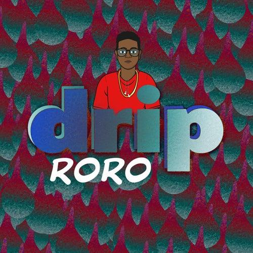 Drip by Roro