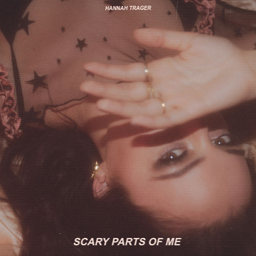 Scary Parts of Me by Hannah Trager