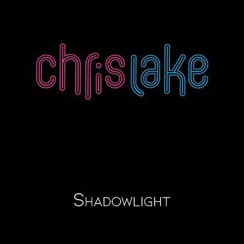 Shadowlight de Chris Lake