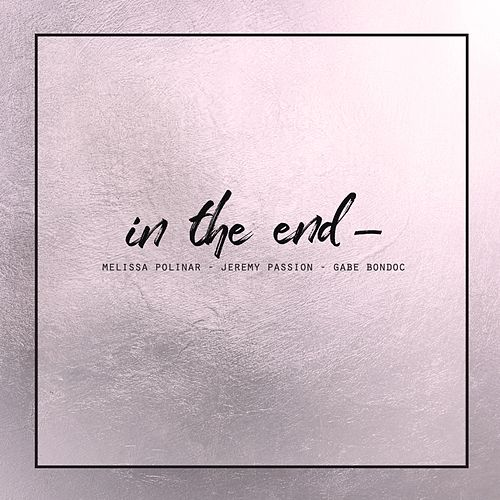 In the End by Jeremy Passion