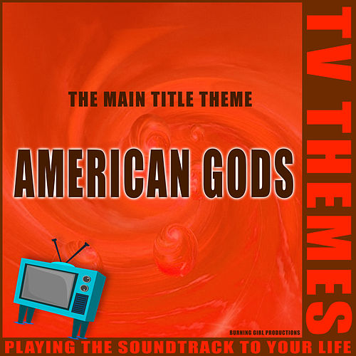 The Main Title Theme - American Gods de TV Themes