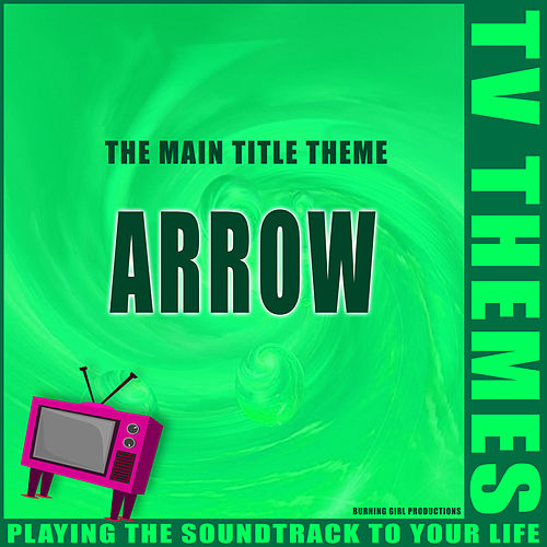 The Main Title Theme - Arrow de TV Themes