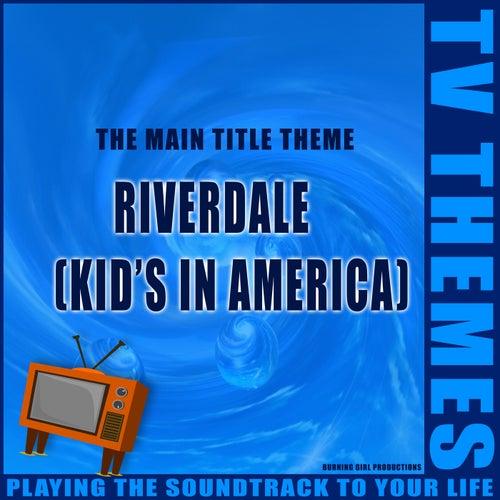 The Main Title Theme - Riverdale (Kids in America) de TV Themes