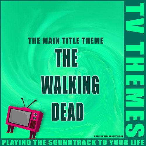 The Main Title Theme - The Walking Dead de TV Themes