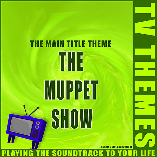 The Main Title Theme - The Muppet Show de TV Themes