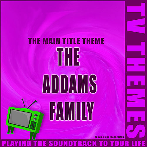 The Main Title Theme - The Addams Family de TV Themes