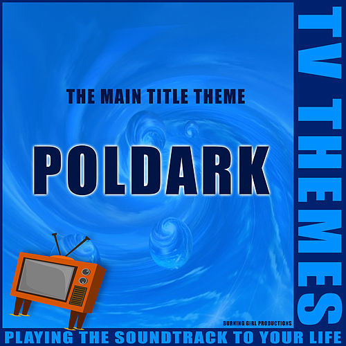 The Main Title Theme - Poldark de TV Themes