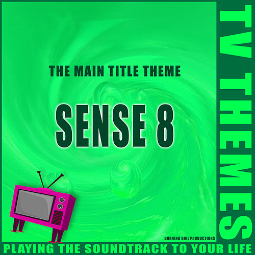 The Main Title Theme - Sense 8 de TV Themes