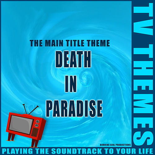 The Main Title Theme - Death in Paradise de TV Themes