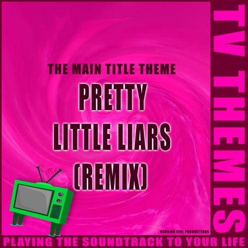The Main Title Theme - Pretty Little Liars (Remix) de TV Themes