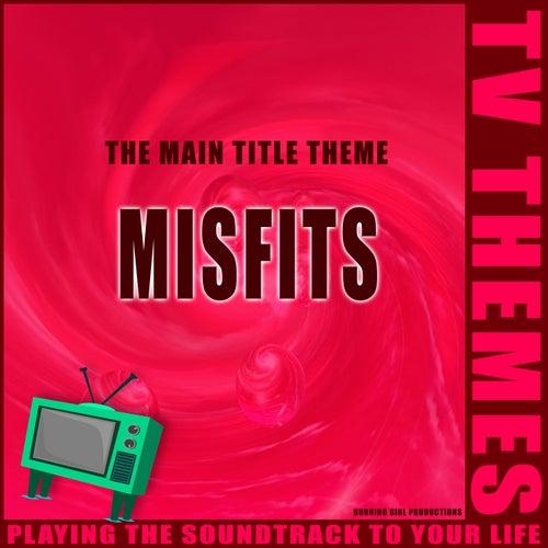 The Main Title Theme - Misfits de TV Themes