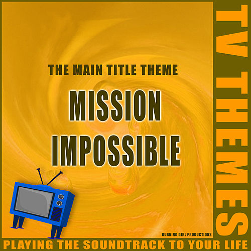 The Main Title Theme - Mission Impossible de TV Themes