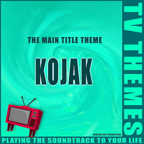 The Main Title Theme - Kojak de TV Themes
