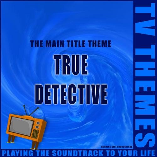 The Main Title Theme - True Detective de TV Themes