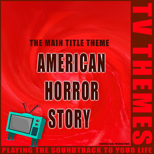 The Main Title Theme - American Horror Story de TV Themes