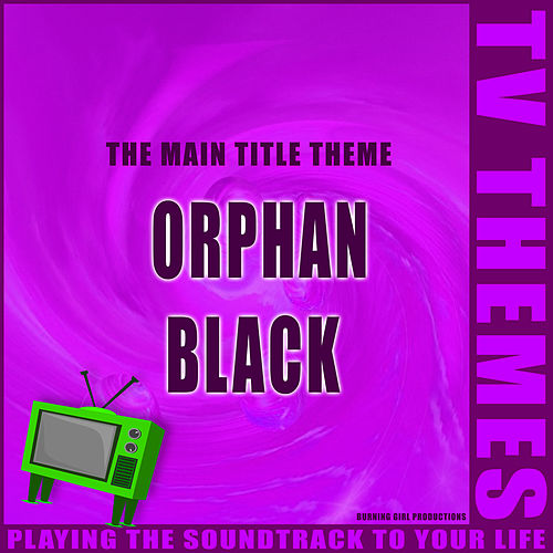 The Main Title Theme - Orphan Black de TV Themes