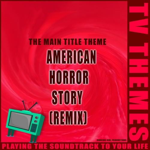 The Main Title Theme - American Horror Story (Remix) de TV Themes