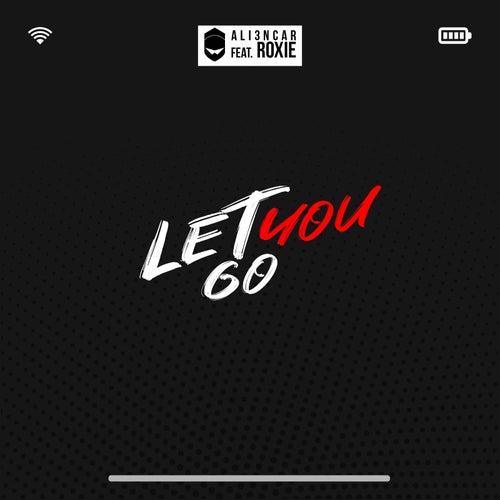 Let You Go di Ali3ncar