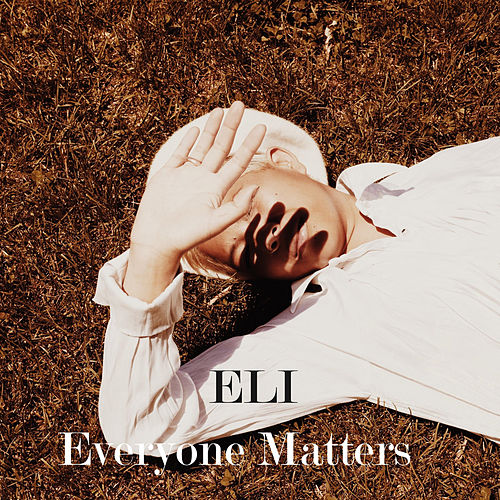 Everyone Matters von Eli