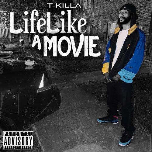 Life Like a Movie de T.Killa
