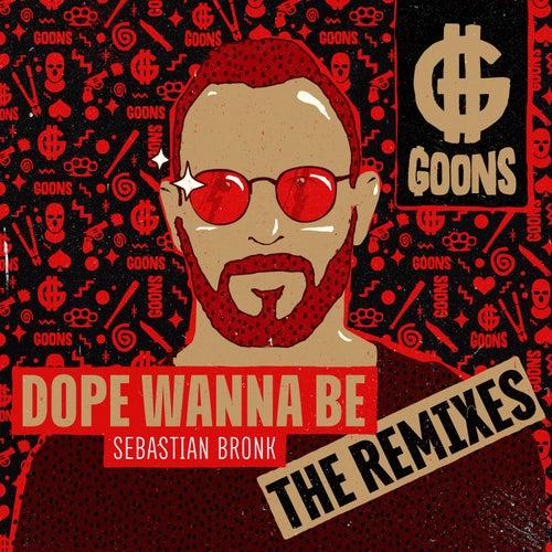 Dope Wanna Be (The Remixes) von Sebastian Bronk