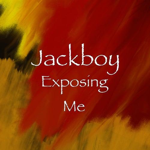 Exposing Me de Jackboy