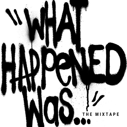 What Happened Was (The Mixtape) de KJ-52