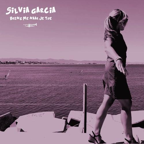 Breng Me Naar Je Toe by Silvia Garcia
