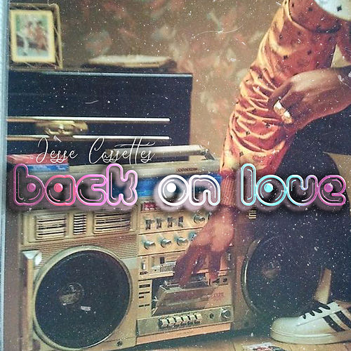 Back on Love von Jesse Cassettes