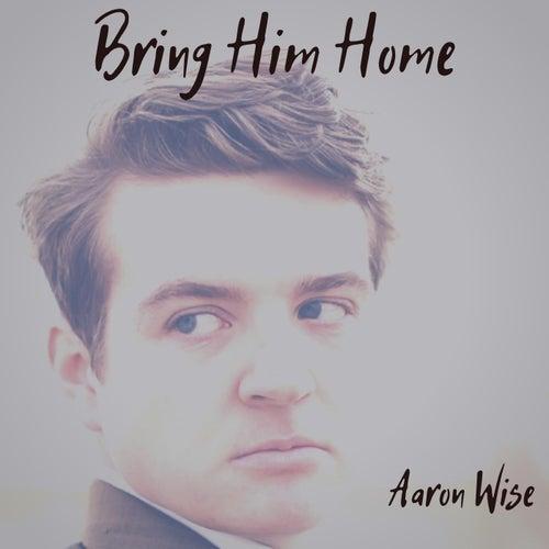 Bring Him Home de Aaron Wise