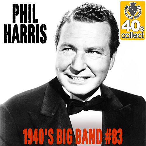 1940's Big Band #83 (Remastered) - Single by Phil Harris