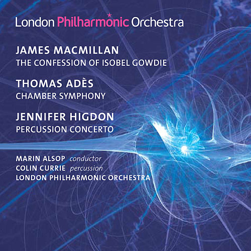 MacMillan: The Confession of  Isobel Gowdie - Adès: Chamber Symphony No. 2 - Higdon: Percussion Concerto von Marin Alsop