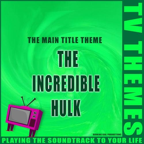 The Main Title Theme - The Incredible Hulk de TV Themes