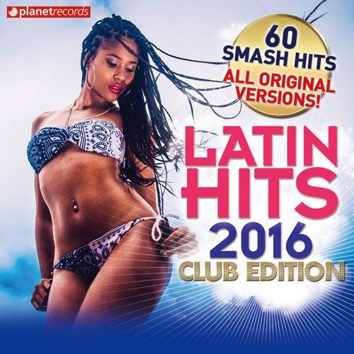 Latin Hits 2016 Club Edition - 60 Latin Music Hits (Salsa, Bachata, Dembow, Merengue, Reggaeton, Urbano, Timba, Cubaton Kuduro, Latin Fitness) de Various Artists